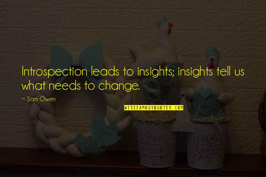 Famous Brenda Walsh Quotes By Sam Owen: Introspection leads to insights; insights tell us what
