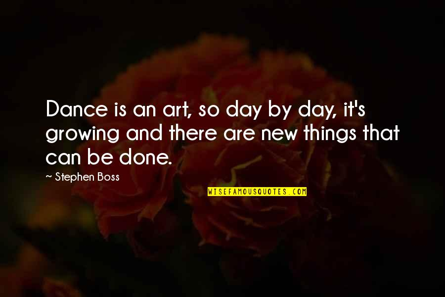 Famous Brenda Walsh Quotes By Stephen Boss: Dance is an art, so day by day,