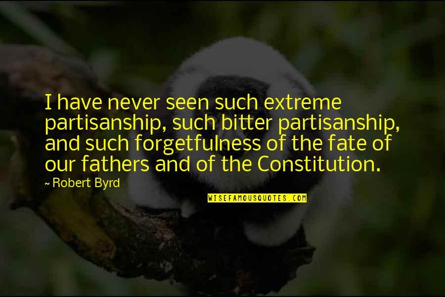 Famous Canadian Author Quotes By Robert Byrd: I have never seen such extreme partisanship, such