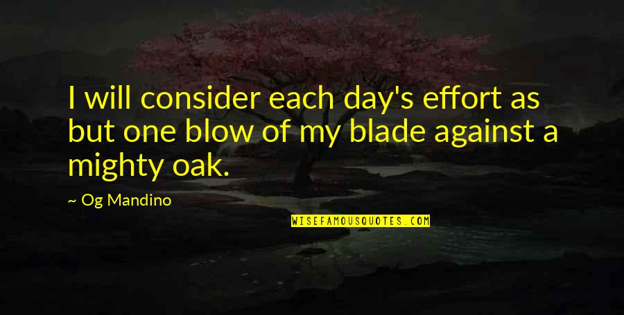 Famous Chucky Quotes By Og Mandino: I will consider each day's effort as but