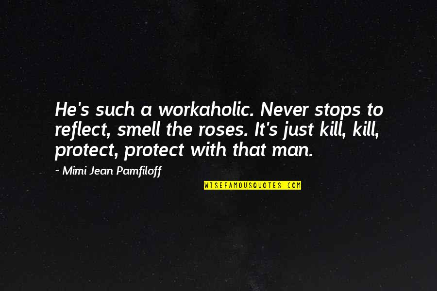 Famous Cristina Yang Quotes By Mimi Jean Pamfiloff: He's such a workaholic. Never stops to reflect,