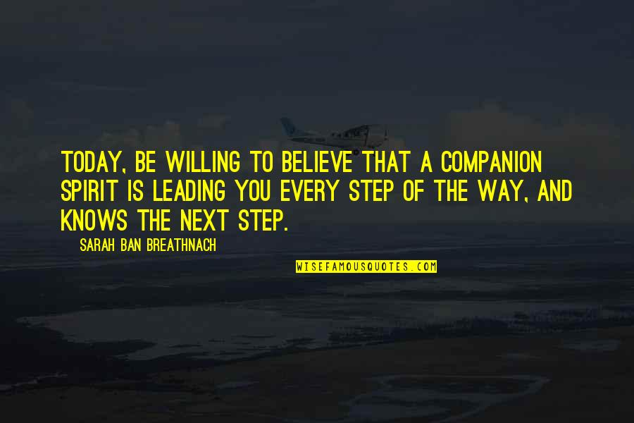 Famous Cristina Yang Quotes By Sarah Ban Breathnach: Today, be willing to believe that a companion