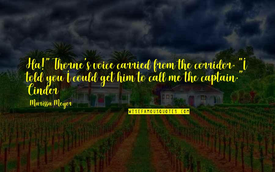 "Famous Curses Quotes By Marissa Meyer: Ha!"" Thorne's voice carried from the corridor. ""I"