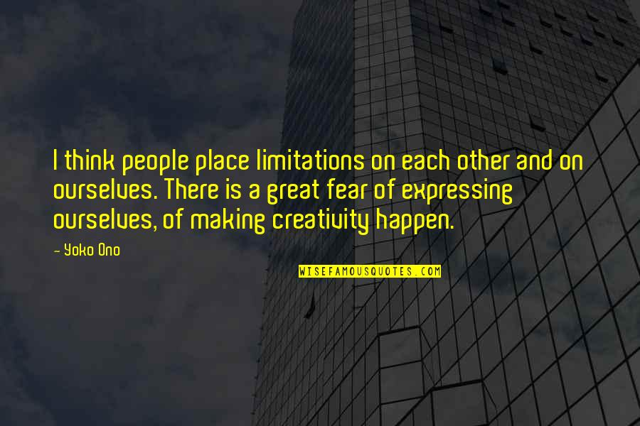 Famous Curses Quotes By Yoko Ono: I think people place limitations on each other