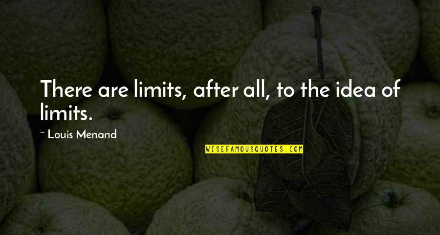 Famous Dancing Quotes By Louis Menand: There are limits, after all, to the idea