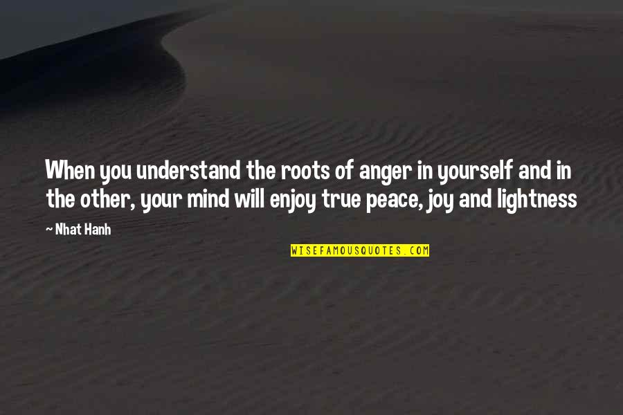 Famous Darryl Sutter Quotes By Nhat Hanh: When you understand the roots of anger in