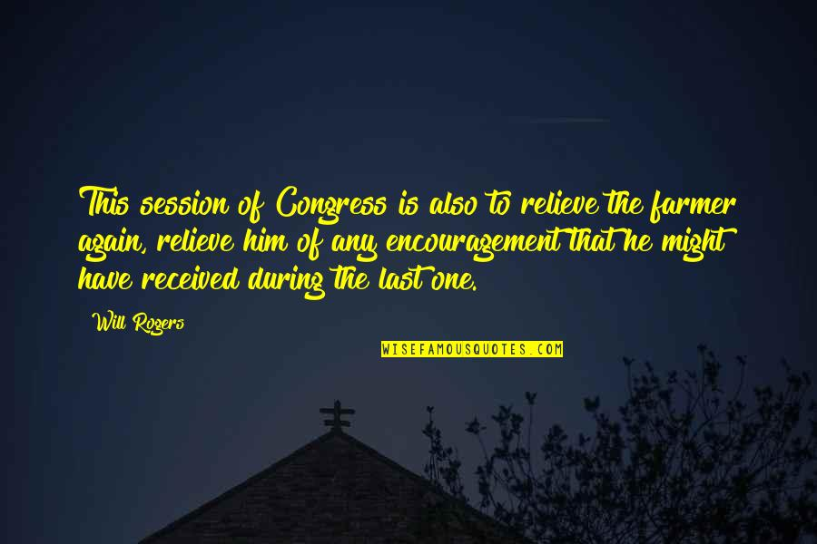 Famous Darryl Sutter Quotes By Will Rogers: This session of Congress is also to relieve