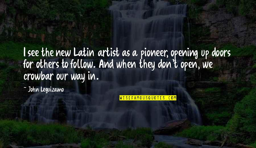 Famous Day Trading Quotes By John Leguizamo: I see the new Latin artist as a