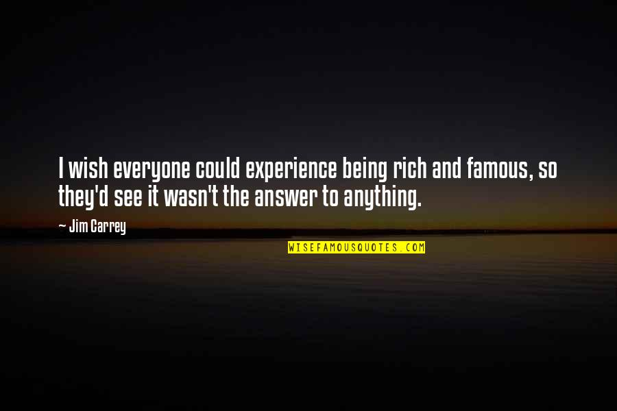 Famous D'day Quotes By Jim Carrey: I wish everyone could experience being rich and