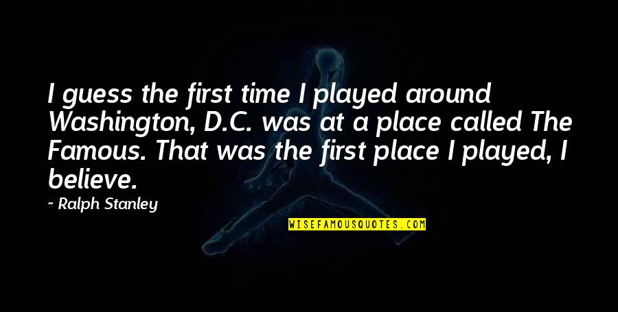 Famous D'day Quotes By Ralph Stanley: I guess the first time I played around