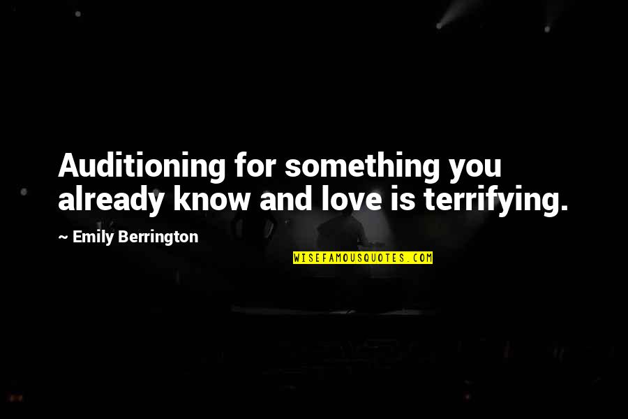 Famous Detective Quotes By Emily Berrington: Auditioning for something you already know and love