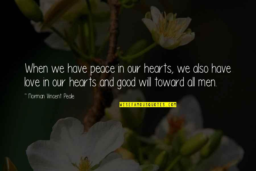 Famous Dots Quotes By Norman Vincent Peale: When we have peace in our hearts, we