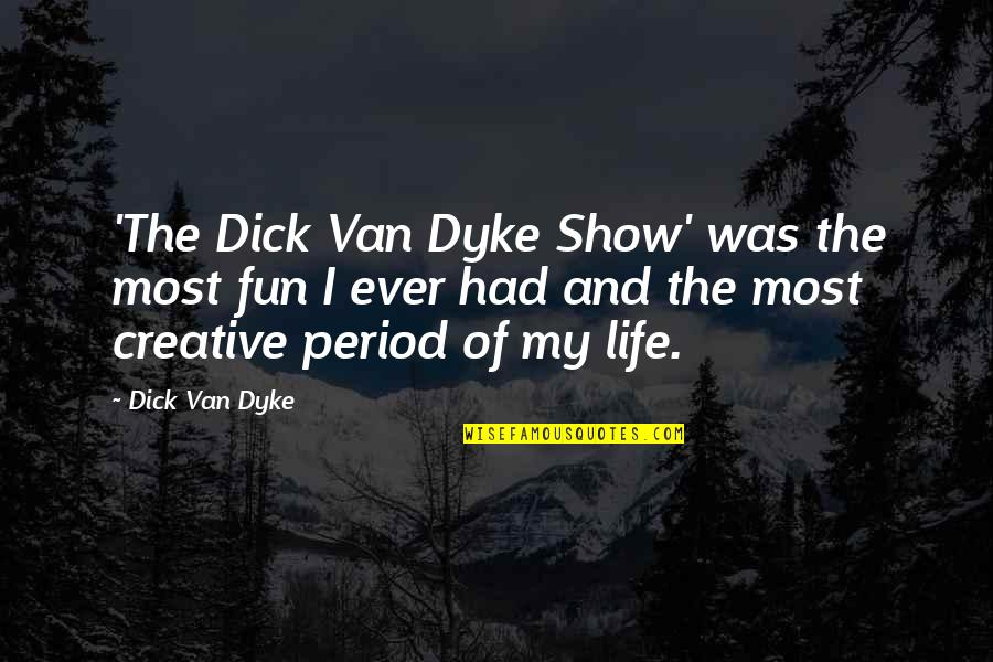 Famous Dusty Rhodes Quotes By Dick Van Dyke: 'The Dick Van Dyke Show' was the most