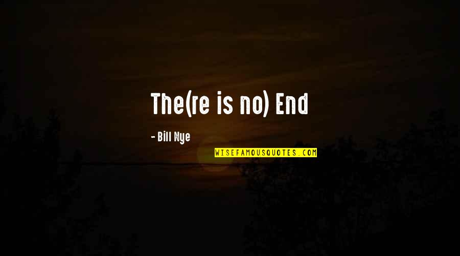 Famous Espn Quotes By Bill Nye: The(re is no) End