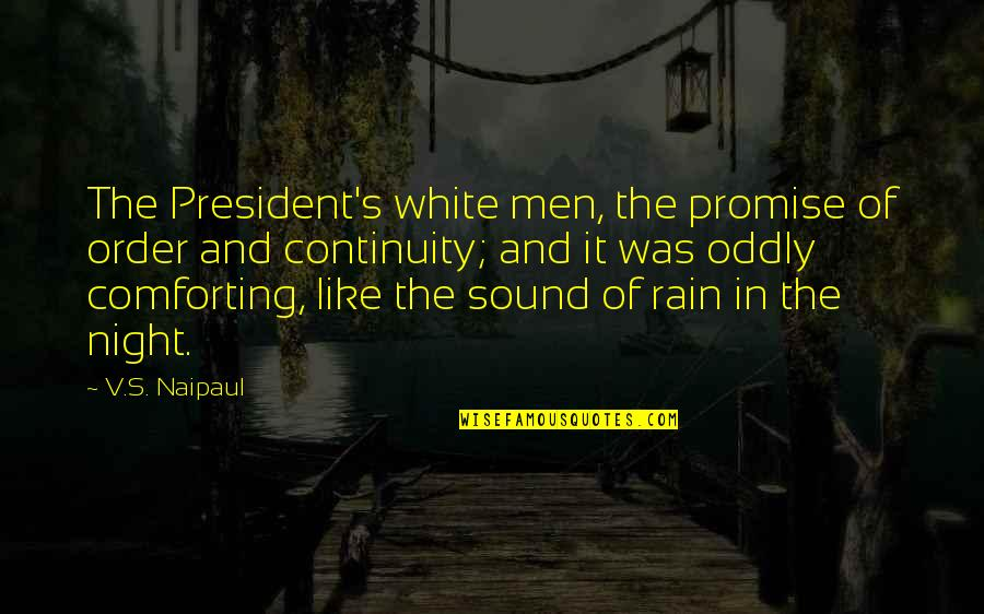Famous Euphemism Quotes By V.S. Naipaul: The President's white men, the promise of order