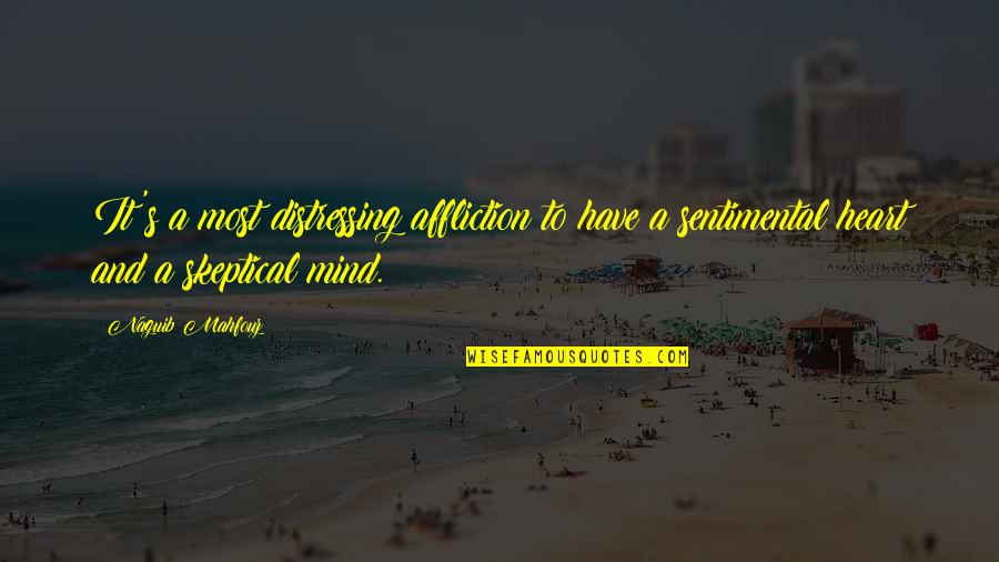 Famous Fashion Statements Quotes By Naguib Mahfouz: It's a most distressing affliction to have a