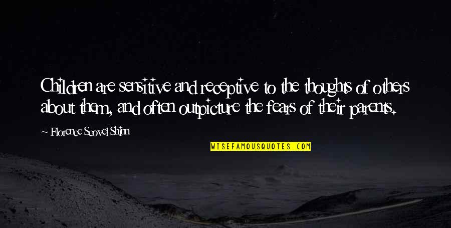 Famous Food Quotes By Florence Scovel Shinn: Children are sensitive and receptive to the thoughts