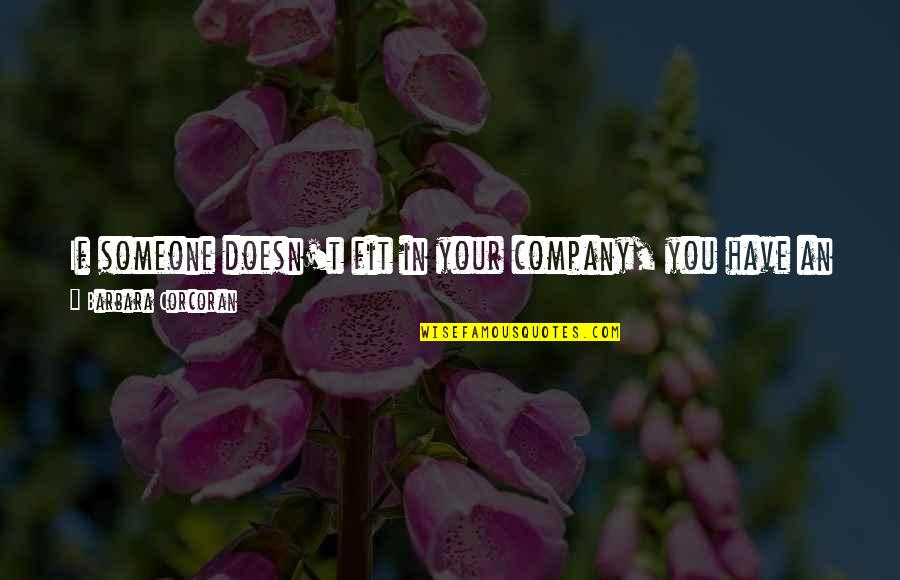 Famous Group Work Quotes By Barbara Corcoran: If someone doesn't fit in your company, you