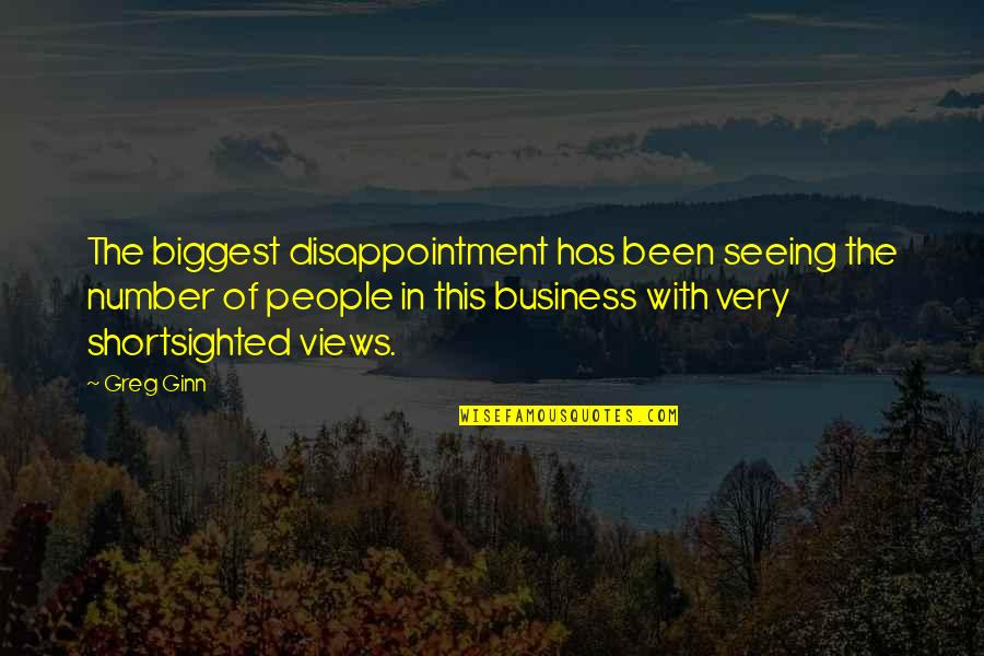 Famous Homely Quotes By Greg Ginn: The biggest disappointment has been seeing the number