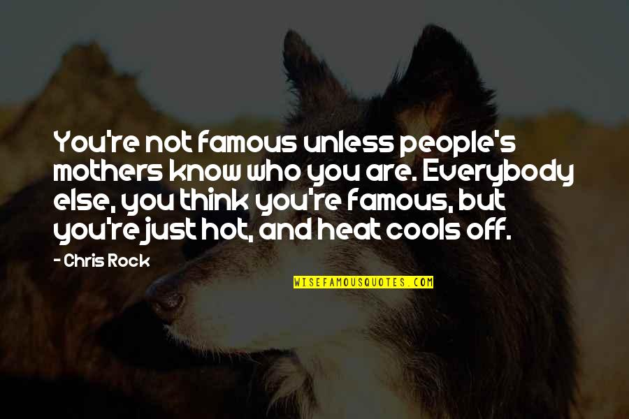 Famous Hot Quotes By Chris Rock: You're not famous unless people's mothers know who
