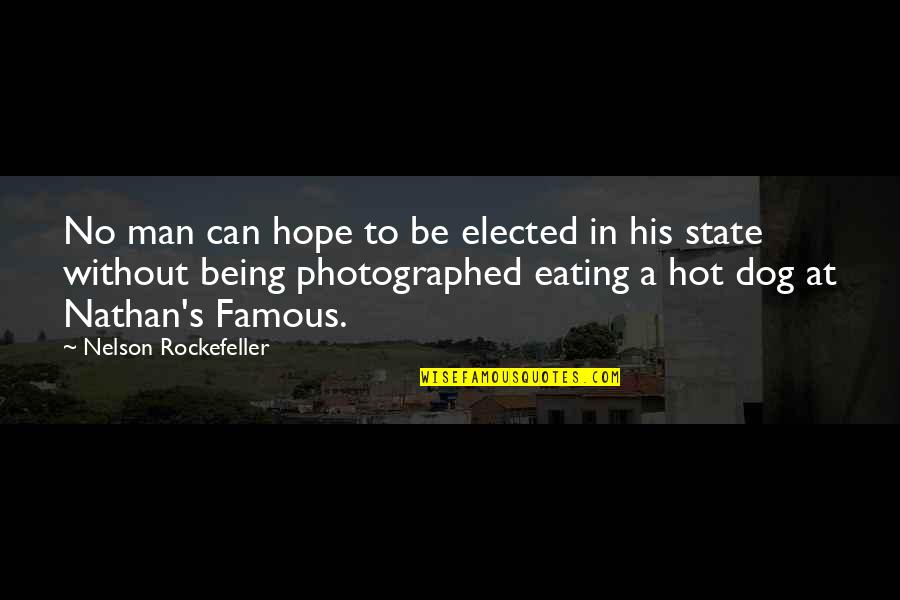 Famous Hot Quotes By Nelson Rockefeller: No man can hope to be elected in