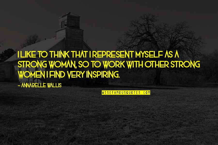 Famous Hotel Rwanda Quotes By Annabelle Wallis: I like to think that I represent myself