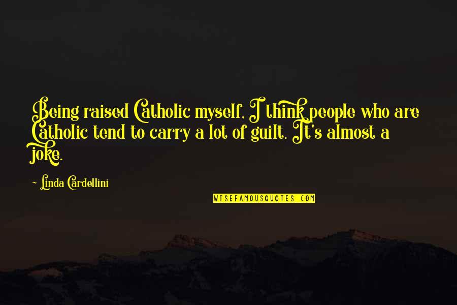 Famous Icon Quotes By Linda Cardellini: Being raised Catholic myself, I think people who