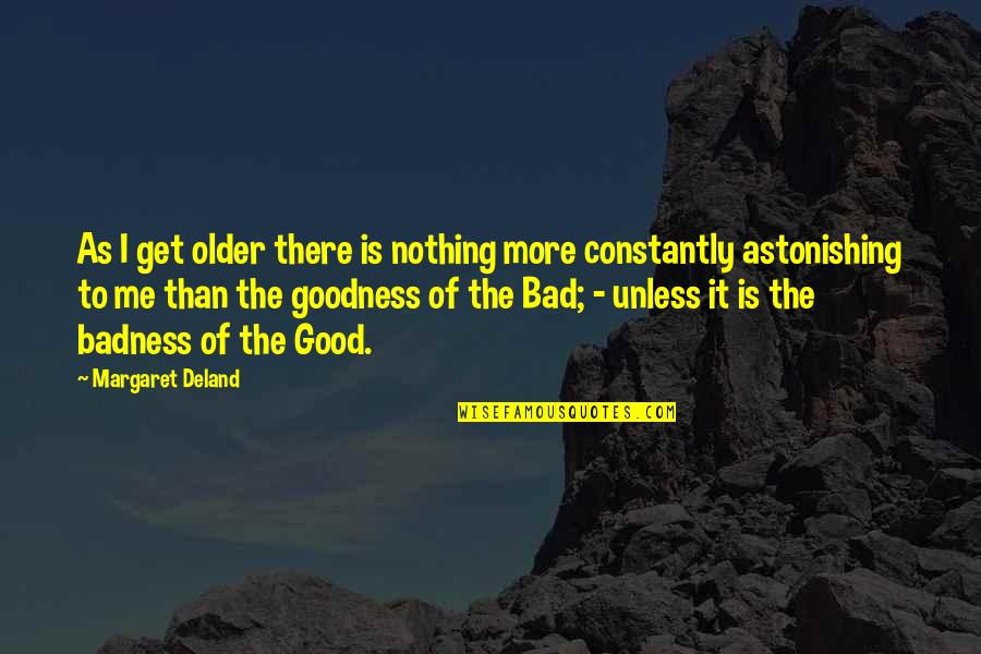 Famous Inner Peace Quotes By Margaret Deland: As I get older there is nothing more