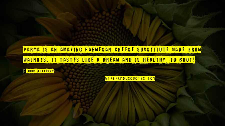 Famous Inspirational Management Quotes By Rory Freedman: Parma is an amazing Parmesan cheese substitute made