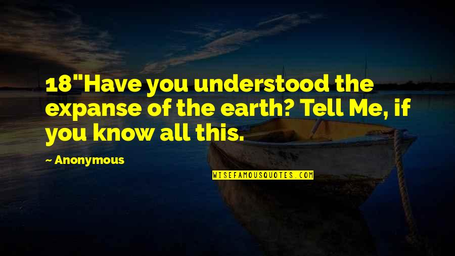 """Famous Japanese Shogun Quotes By Anonymous: 18""""Have you understood the expanse of the earth?"""