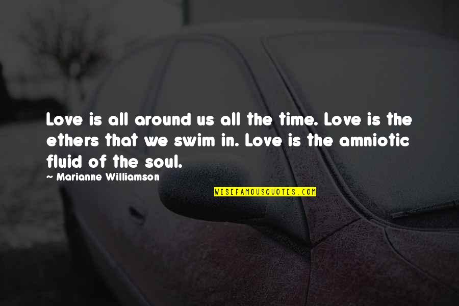 Famous Jayma Mays Quotes By Marianne Williamson: Love is all around us all the time.