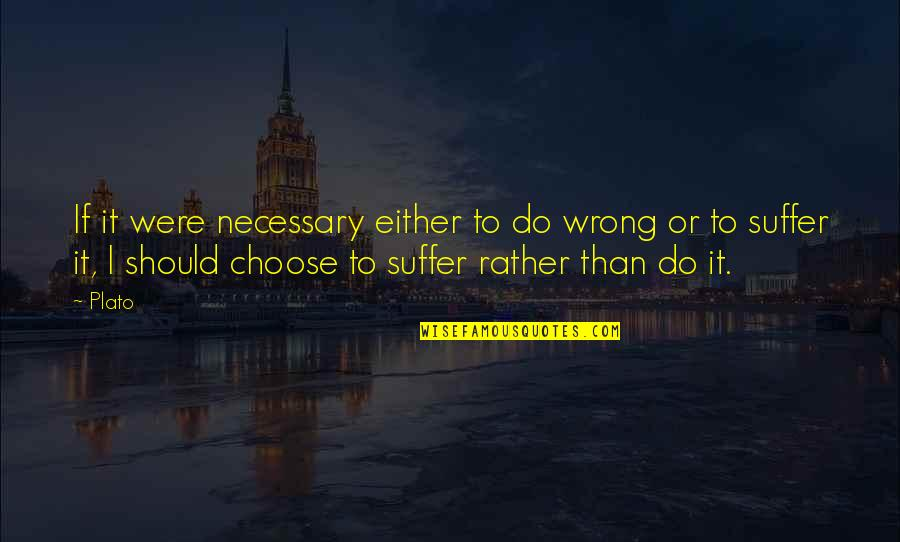 Famous Jockeys Quotes By Plato: If it were necessary either to do wrong