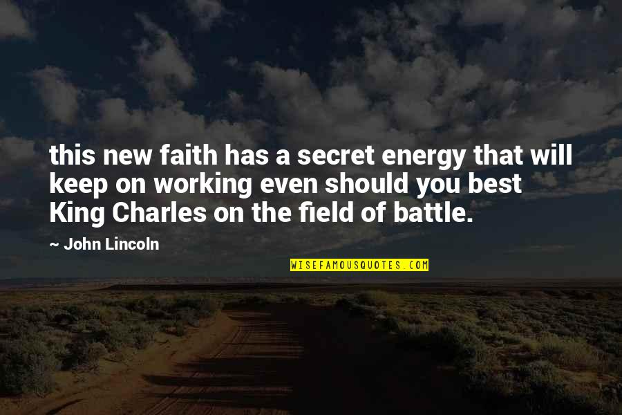 Famous Kenny Rogers Quotes By John Lincoln: this new faith has a secret energy that