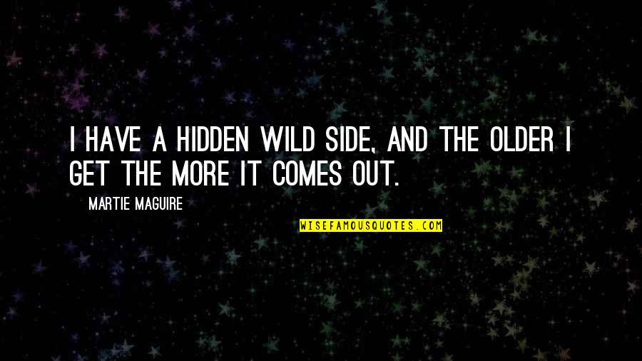 Famous Kid Cudi Quotes By Martie Maguire: I have a hidden wild side, and the