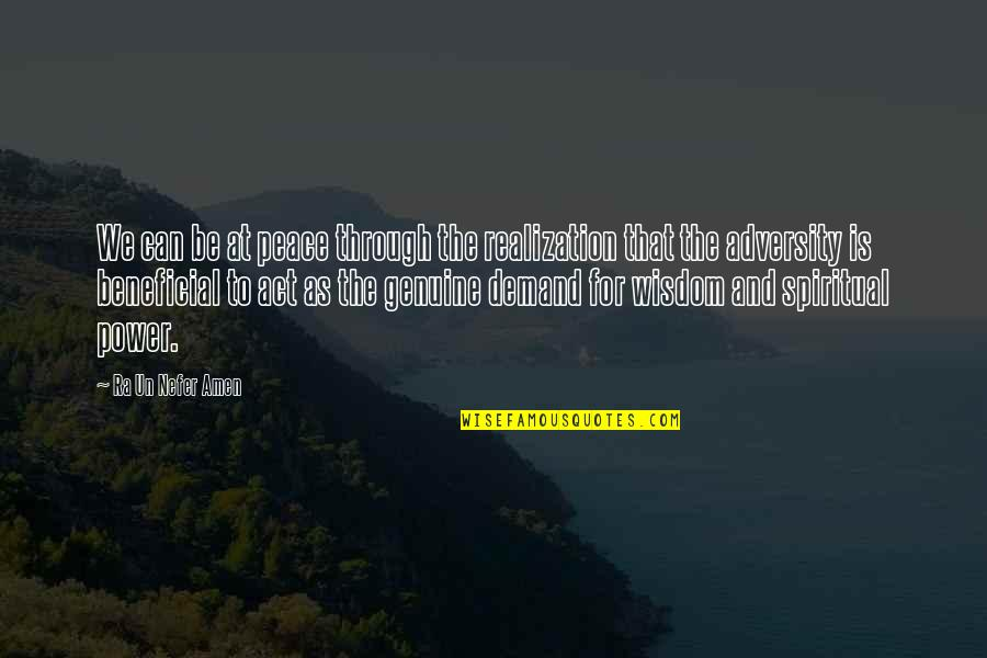 Famous Leaders Motivational Quotes By Ra Un Nefer Amen: We can be at peace through the realization