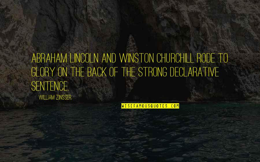 Famous Linebacker Quotes By William Zinsser: Abraham Lincoln and Winston Churchill rode to glory