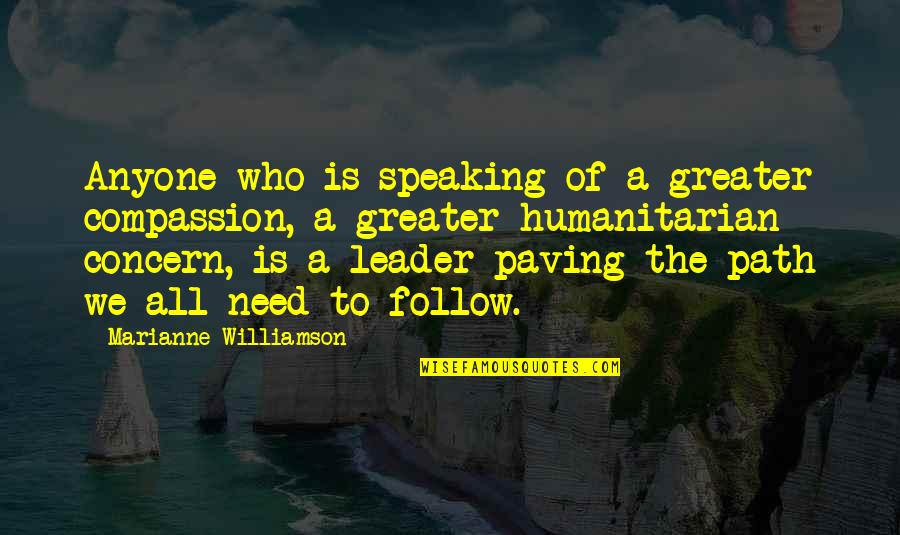 Famous Liverpool Quotes By Marianne Williamson: Anyone who is speaking of a greater compassion,