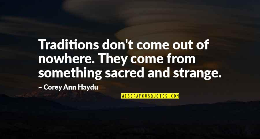 Famous Masonic Quotes By Corey Ann Haydu: Traditions don't come out of nowhere. They come