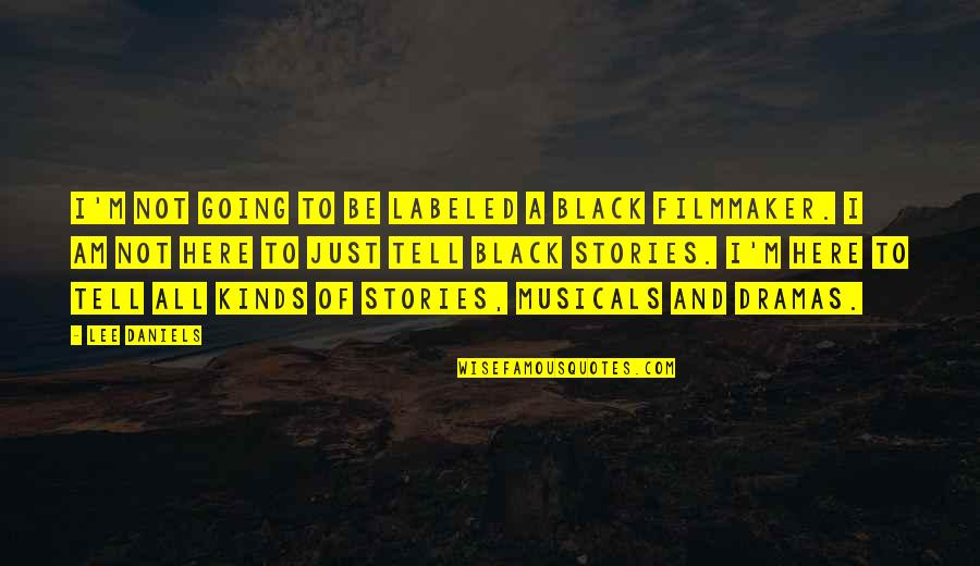 Famous Mexican Quotes By Lee Daniels: I'm not going to be labeled a black
