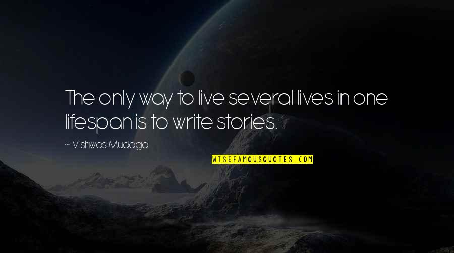 Famous Mozambique Quotes By Vishwas Mudagal: The only way to live several lives in
