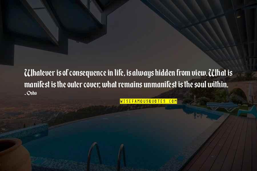 Famous New Age Quotes By Osho: Whatever is of consequence in life, is always