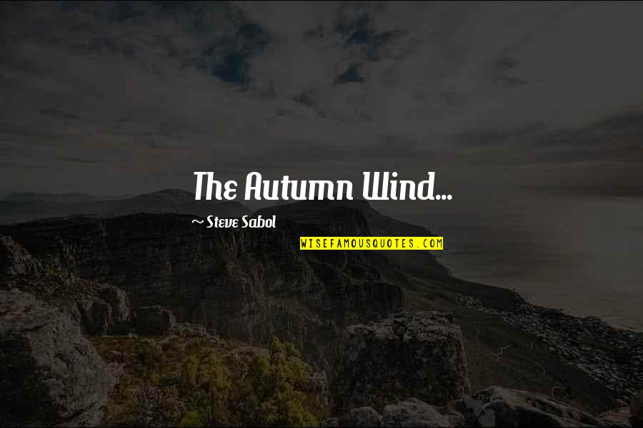 Famous Obama Campaign Quotes By Steve Sabol: The Autumn Wind...