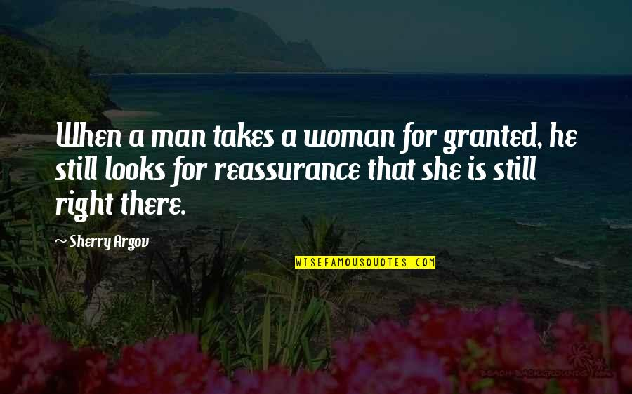 Famous One Line Love Quotes By Sherry Argov: When a man takes a woman for granted,