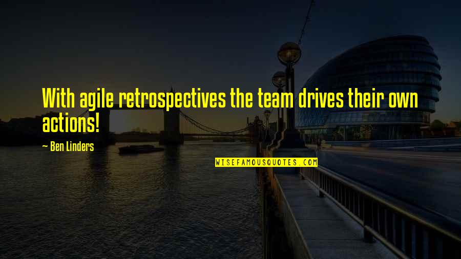 Famous Orcas Quotes By Ben Linders: With agile retrospectives the team drives their own