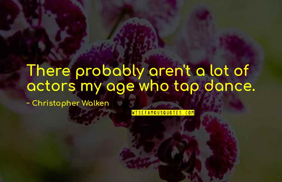 Famous Orcas Quotes By Christopher Walken: There probably aren't a lot of actors my