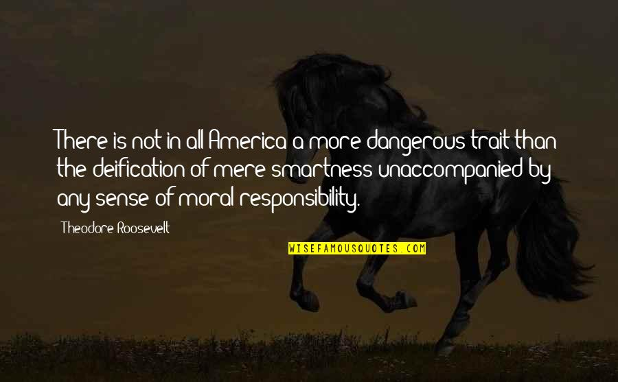 Famous Orcas Quotes By Theodore Roosevelt: There is not in all America a more