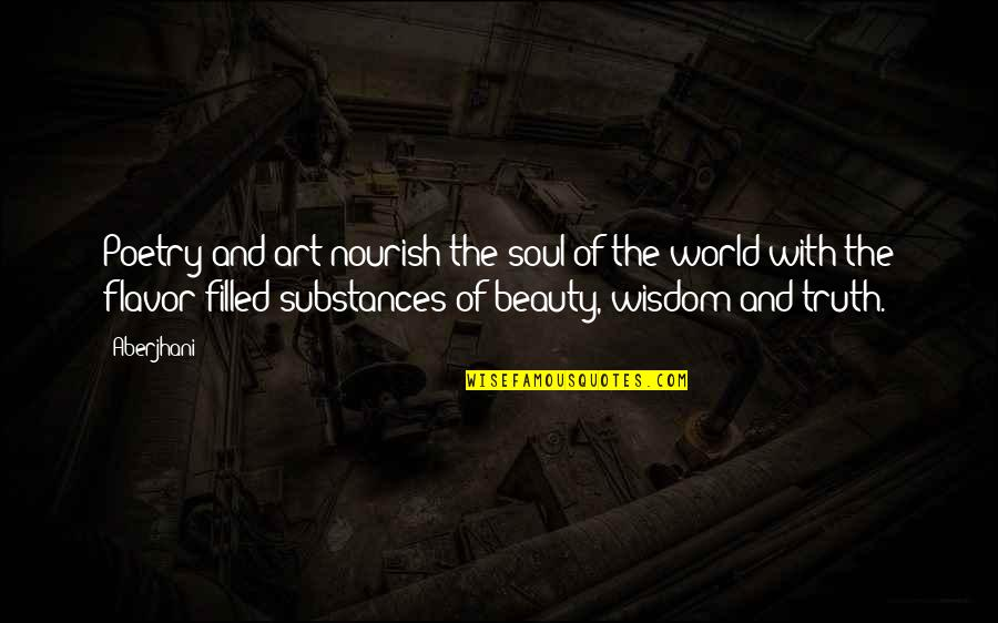 Famous Poetry Quotes By Aberjhani: Poetry and art nourish the soul of the