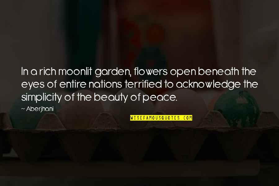 Famous Poetry Quotes By Aberjhani: In a rich moonlit garden, flowers open beneath
