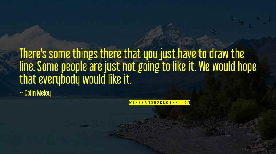 Famous R&b Artist Quotes By Colin Meloy: There's some things there that you just have