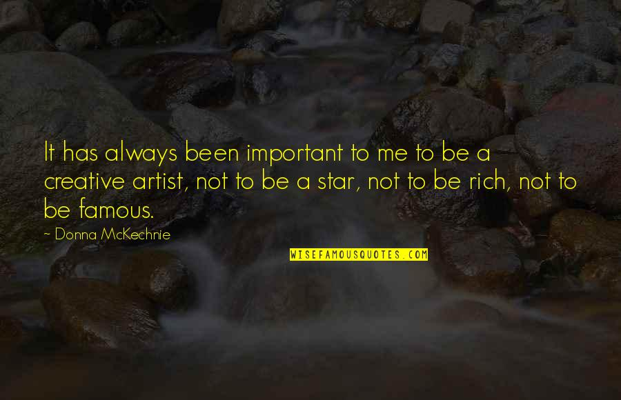 Famous R&b Artist Quotes By Donna McKechnie: It has always been important to me to